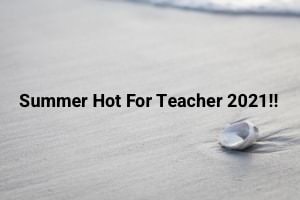 """Sea shell on beach of undisturbed sand, with text reading """"Summer Hot For Teacher 2021""""."""